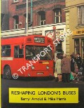 Reshaping London's Buses by ARNOLD, Barry & HARRIS, Mike